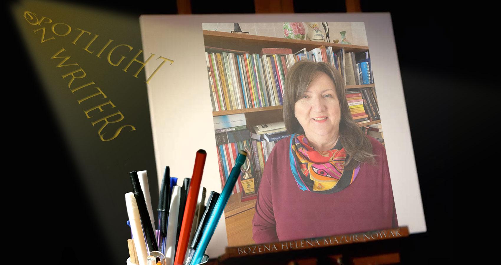 Spotlight On Writers - Bozena Helena Mazur-Nowak, an interview at Spillwords.com