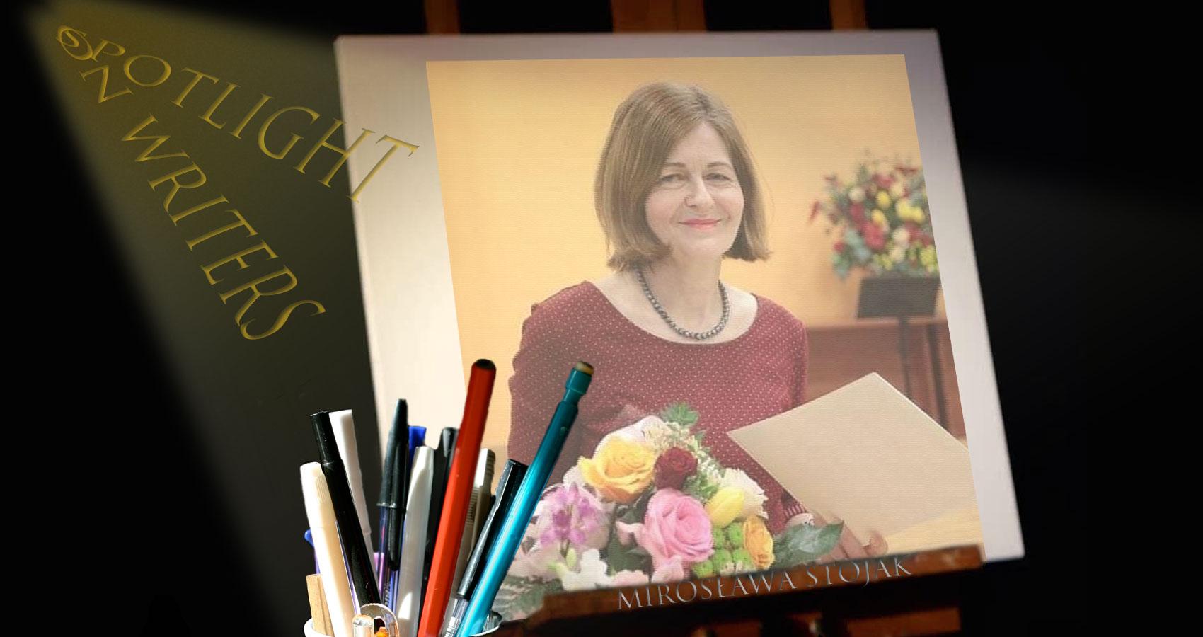 Spotlight On Writers - Mirosława Stojak, an interview at Spillwords.com