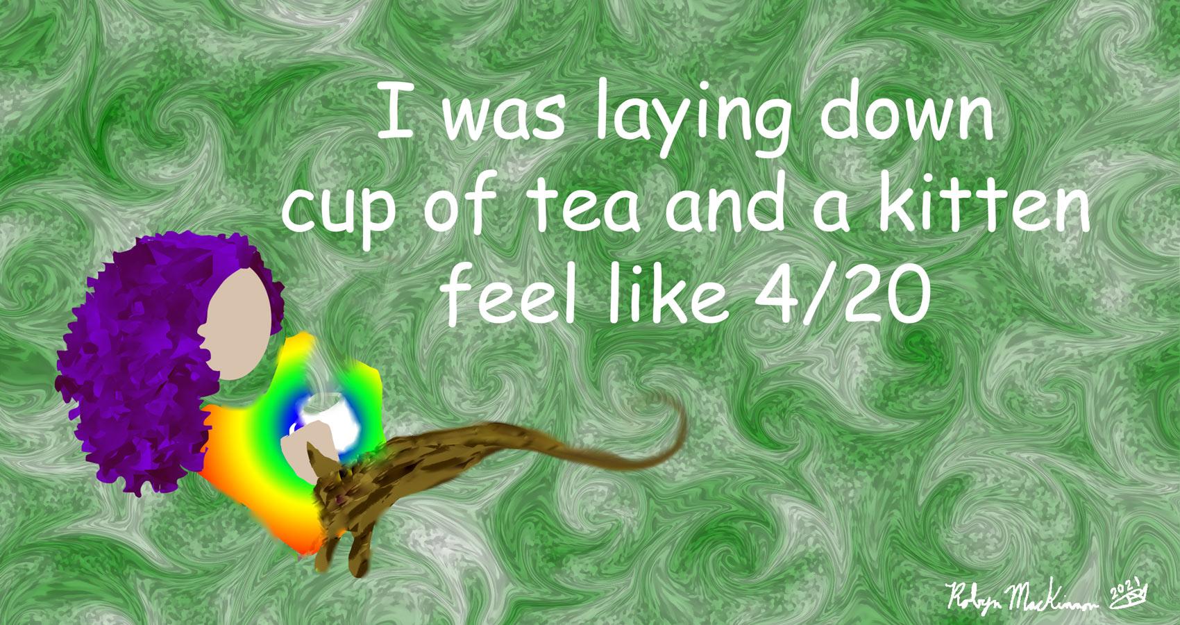 420 Feels, haiku by Robyn MacKinnon at Spillwords.com