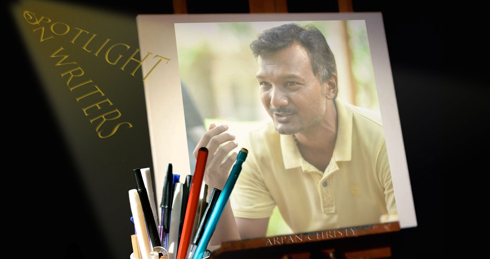 Spotlight On Writers - Arpan Christy, interview at Spillwords.com